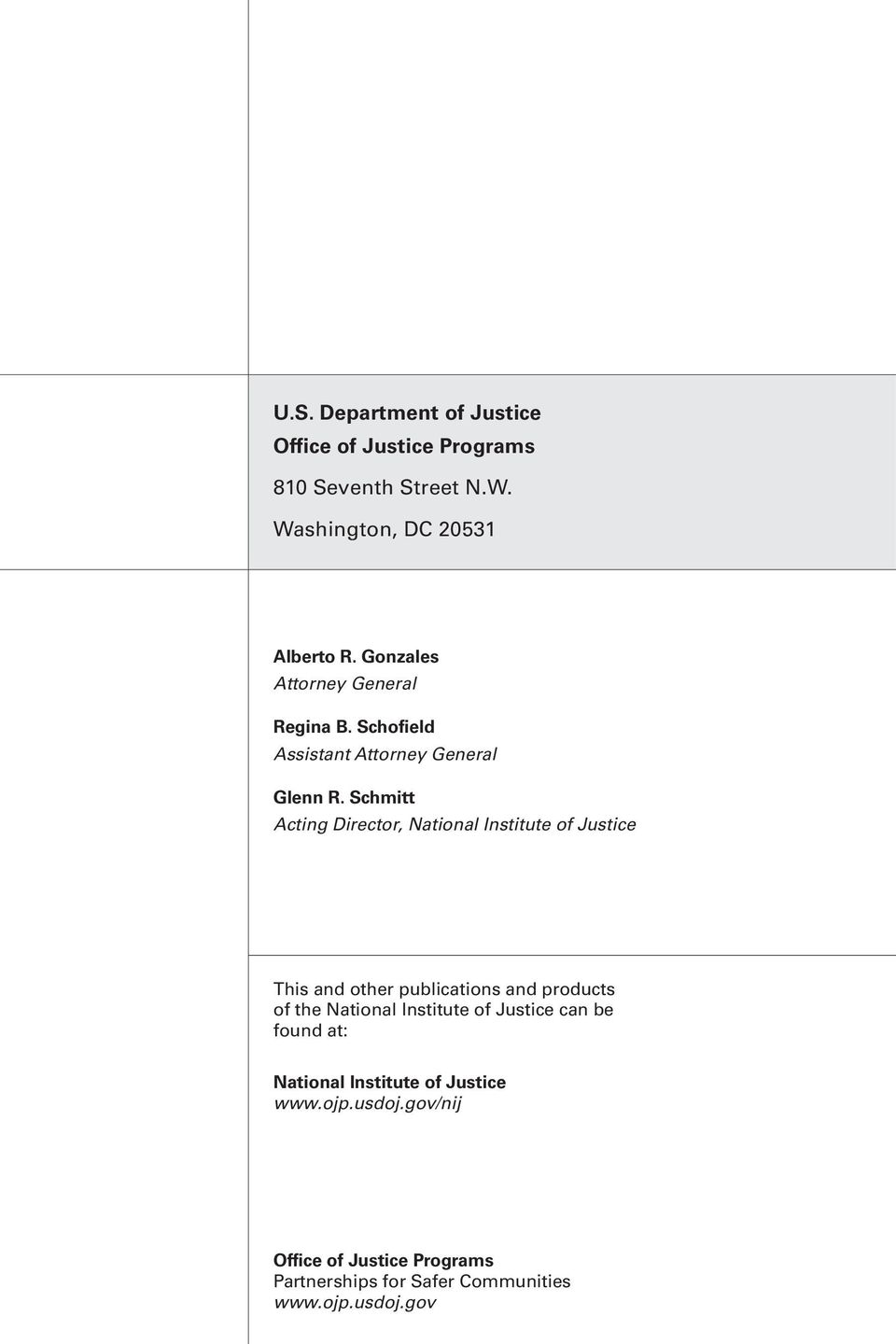 Schmitt Acting Director, National Institute of Justice This and other publications and products of the National