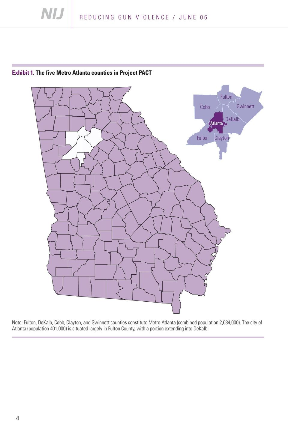 Clayton, and Gwinnett counties constitute Metro Atlanta (combined population