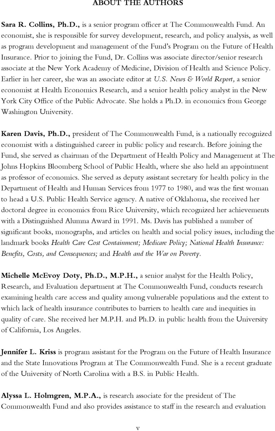 Prior to joining the Fund, Dr. Collins was associate director/senior research associate at the New York Academy of Medicine, Division of Health and Science Policy.