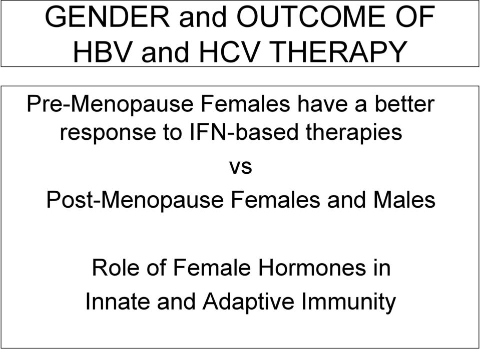 IFN-based therapies vs Post-Menopause Females and