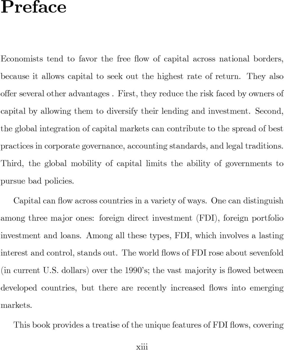 Second, the global integration of capital markets can contribute to the spread of best practices in corporate governance, accounting standards, and legal traditions.