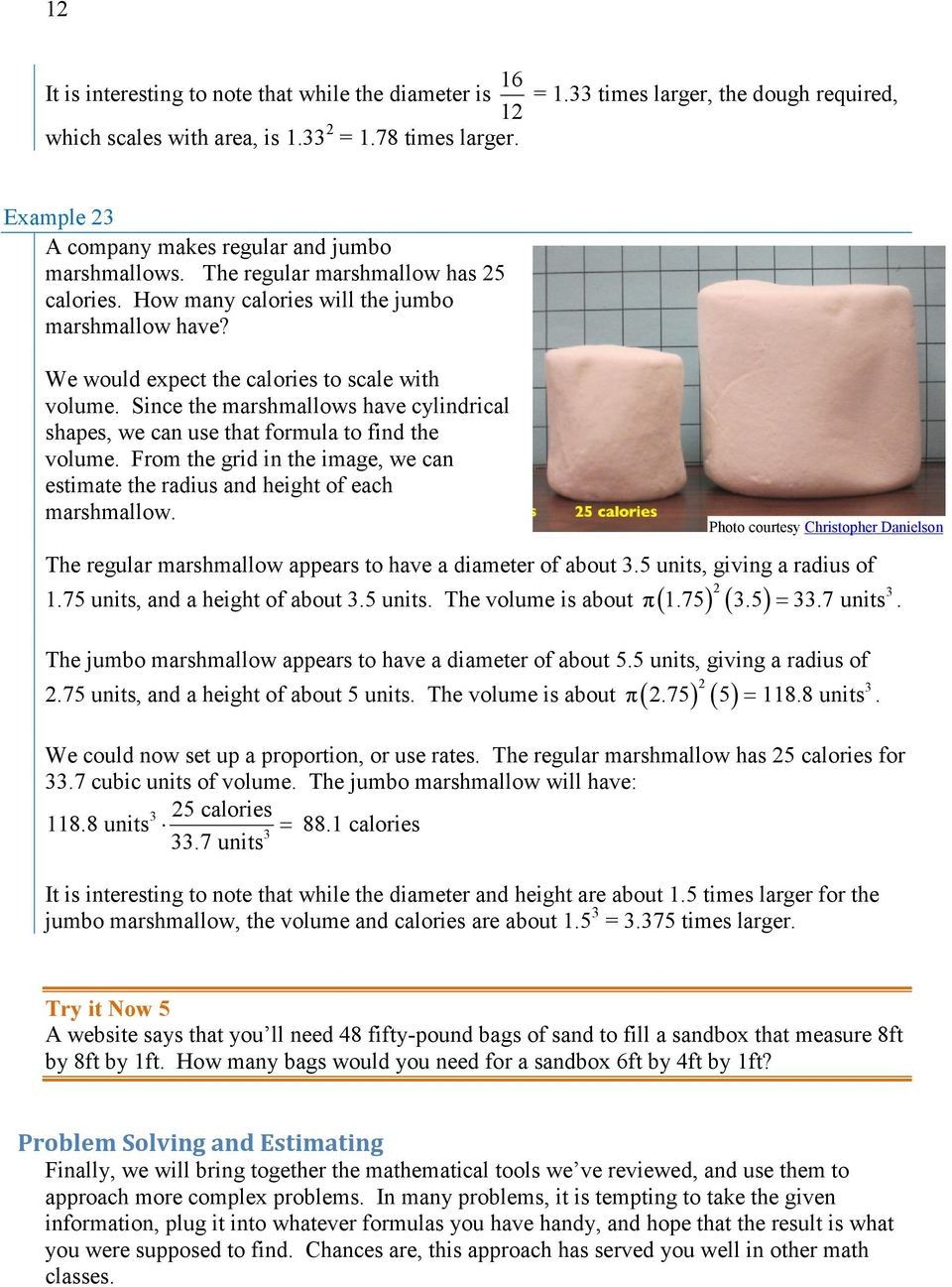 Since the marshmallows have cylindrical shapes, we can use that formula to find the volume. From the grid in the image, we can estimate the radius and height of each marshmallow.