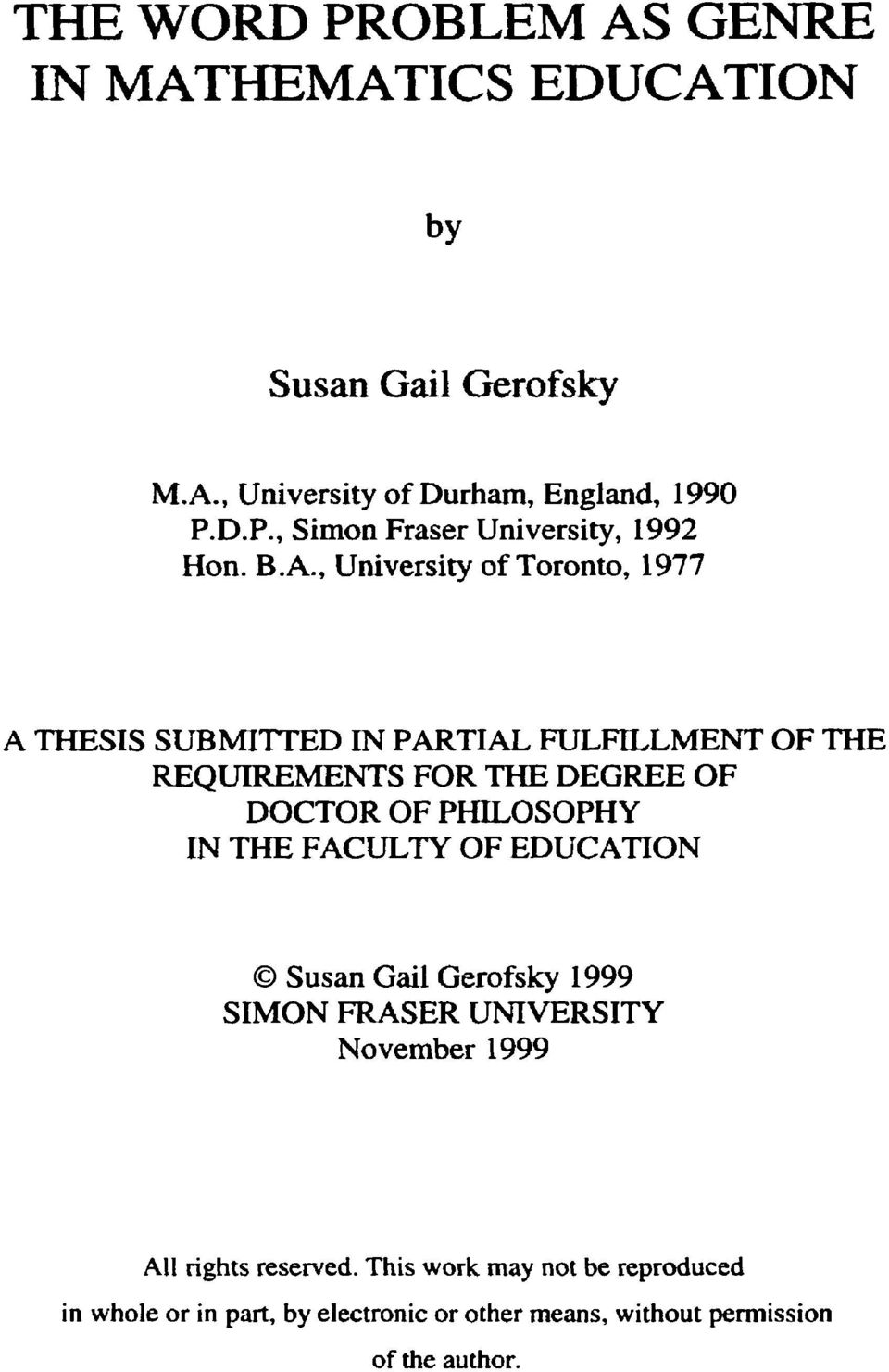 PHILOSOPHY IN THE FACLJLTY OF EDUCATION O Susan Gail Gerofsky 1999 SIMON FRASER UNIVERSITY November 1999 Al1 rights reserved.