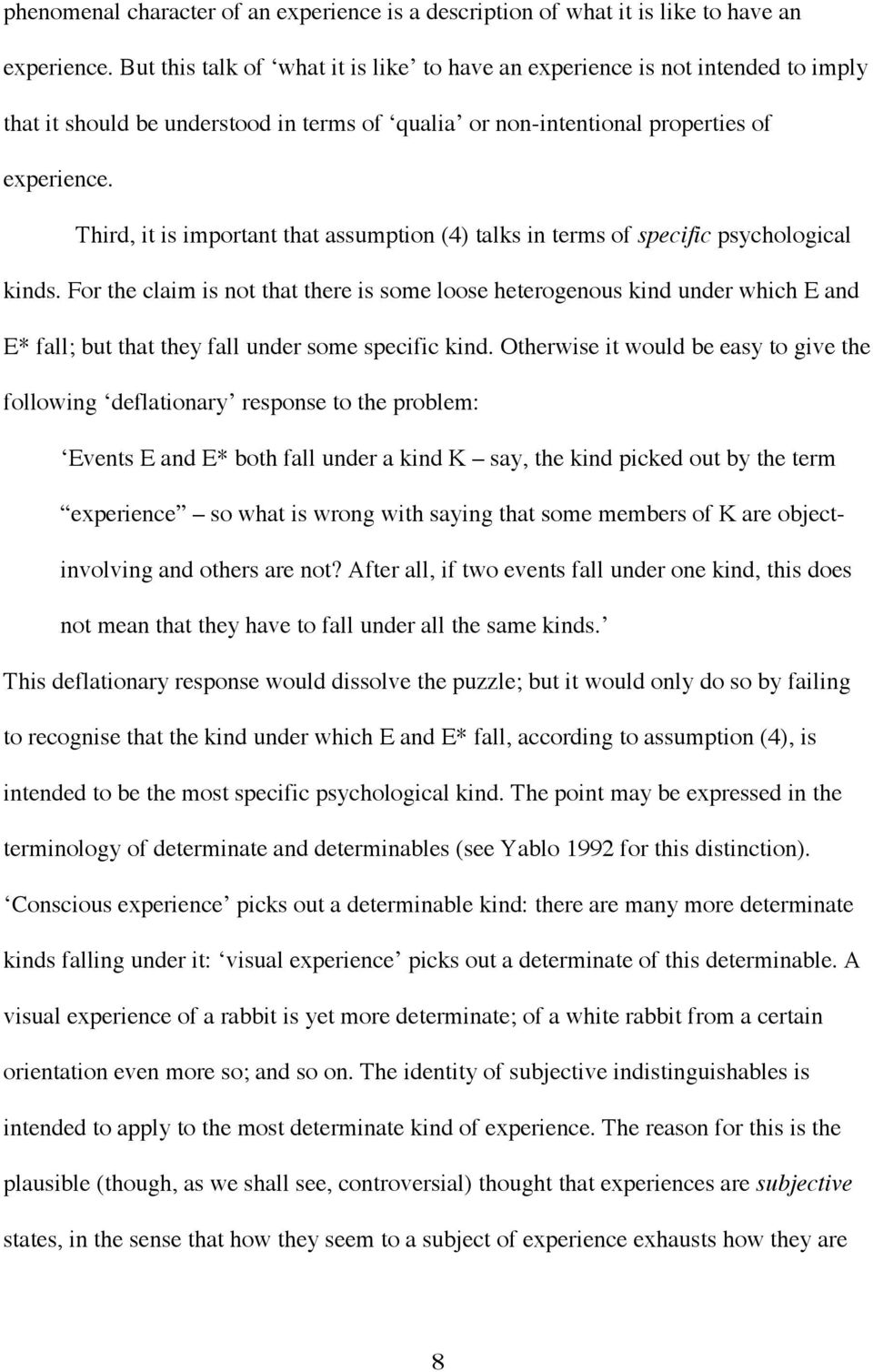 Third, it is important that assumption (4) talks in terms of specific psychological kinds.