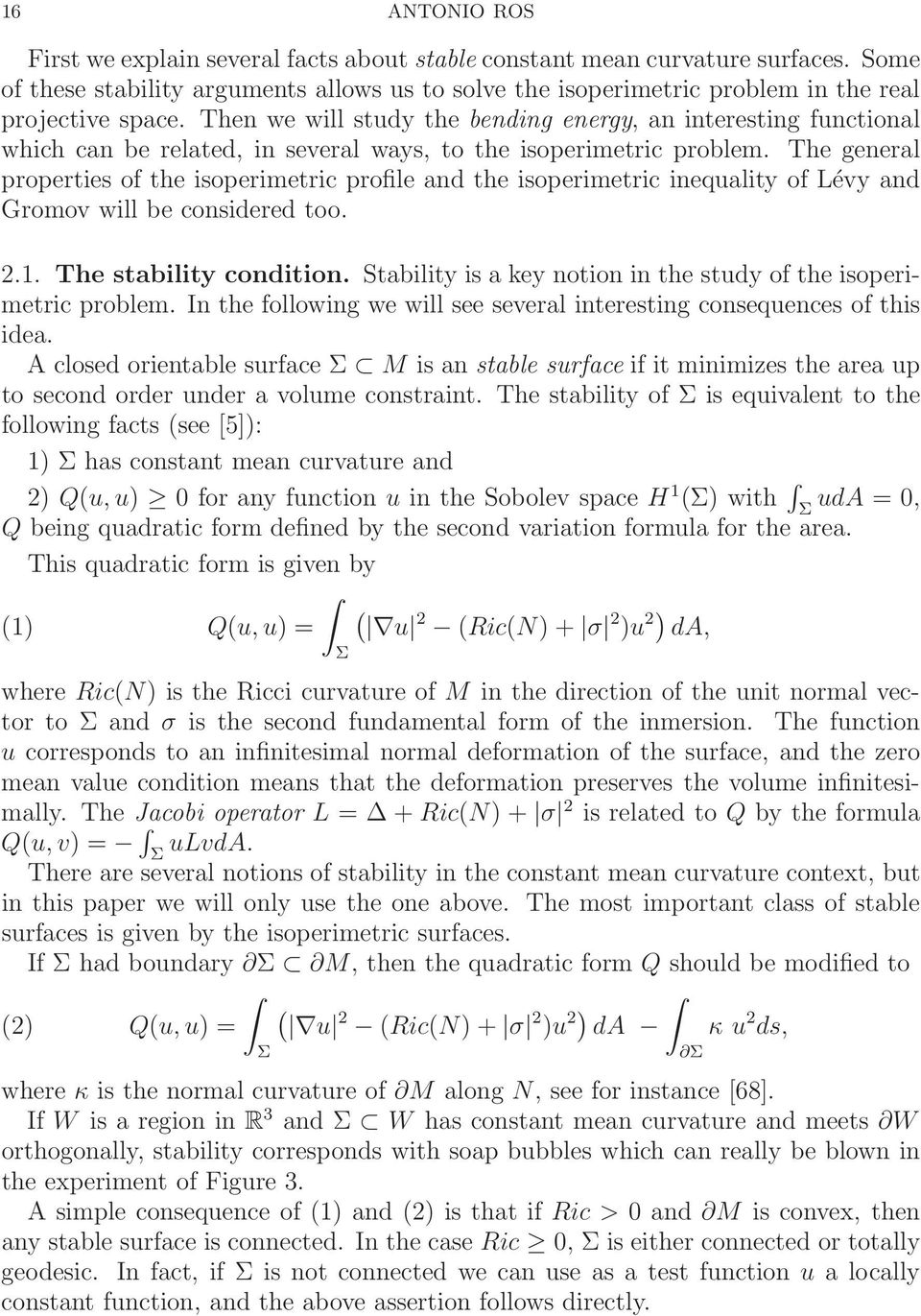 The general properties of the isoperimetric profile and the isoperimetric inequality of Lévy and Gromov will be considered too. 2.1. The stability condition.
