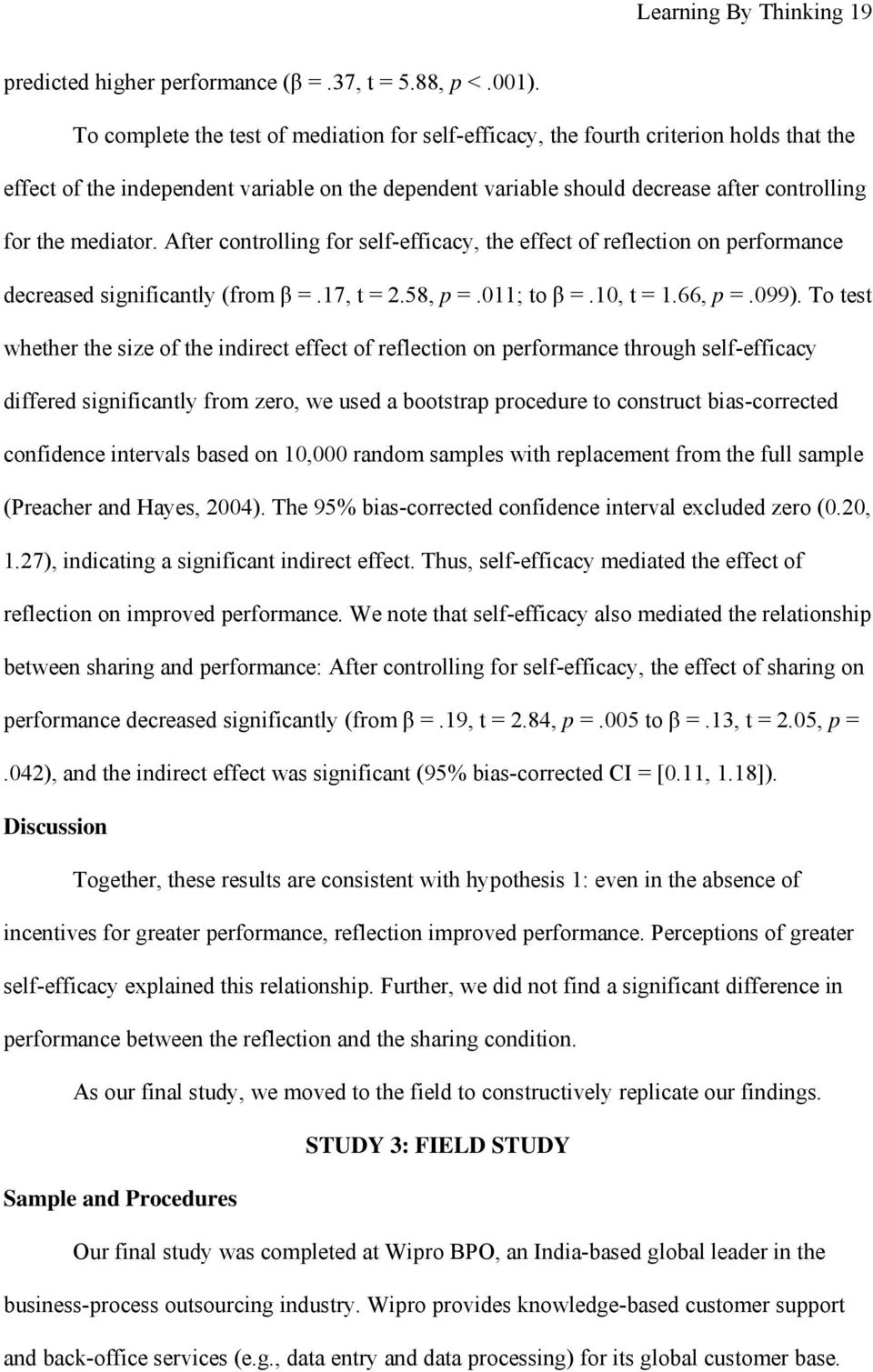 mediator. After controlling for self-efficacy, the effect of reflection on performance decreased significantly (from β =.17, t = 2.58, p =.011; to β =.10, t = 1.66, p =.099).