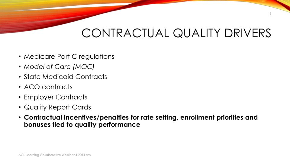 Contracts Quality Report Cards Contractual incentives/penalties for