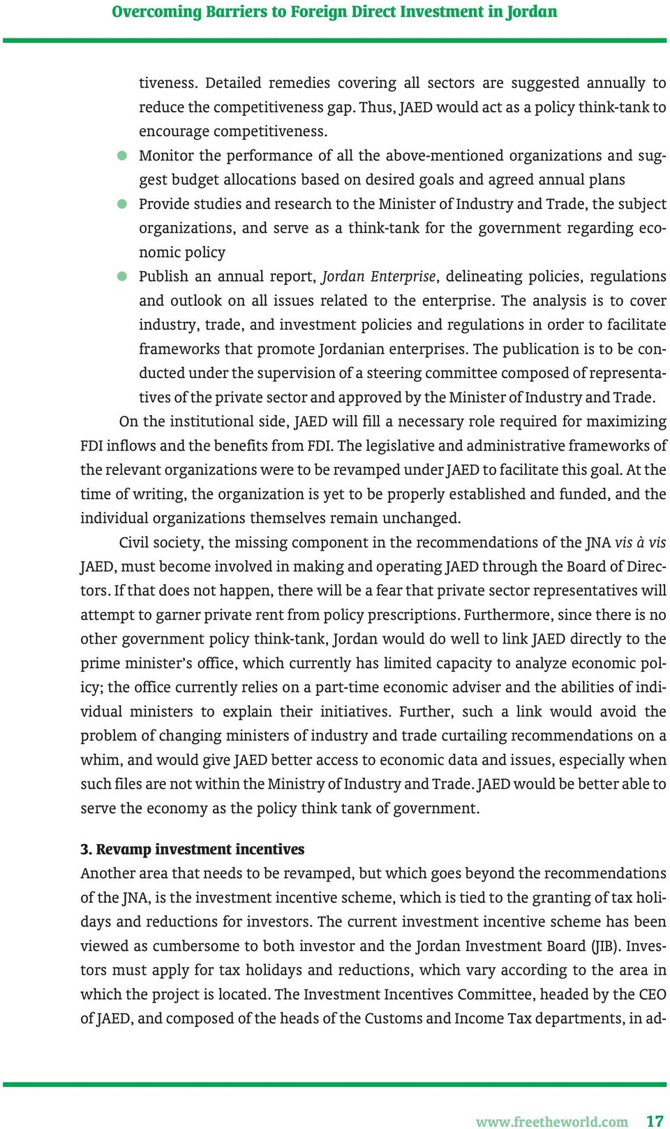and Trade, the subject organizations, and serve as a think-tank for the government regarding economic policy Publish an annual report, Jordan Enterprise, delineating policies, regulations and outlook