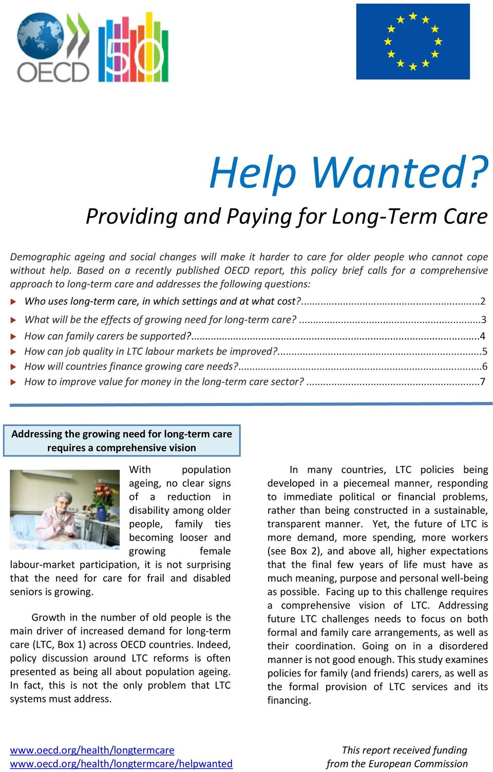 at what cost?...2 What will be the effects of growing need for long-term care?...3 How can family carers be supported?...4 How can job quality in LTC labour markets be improved?