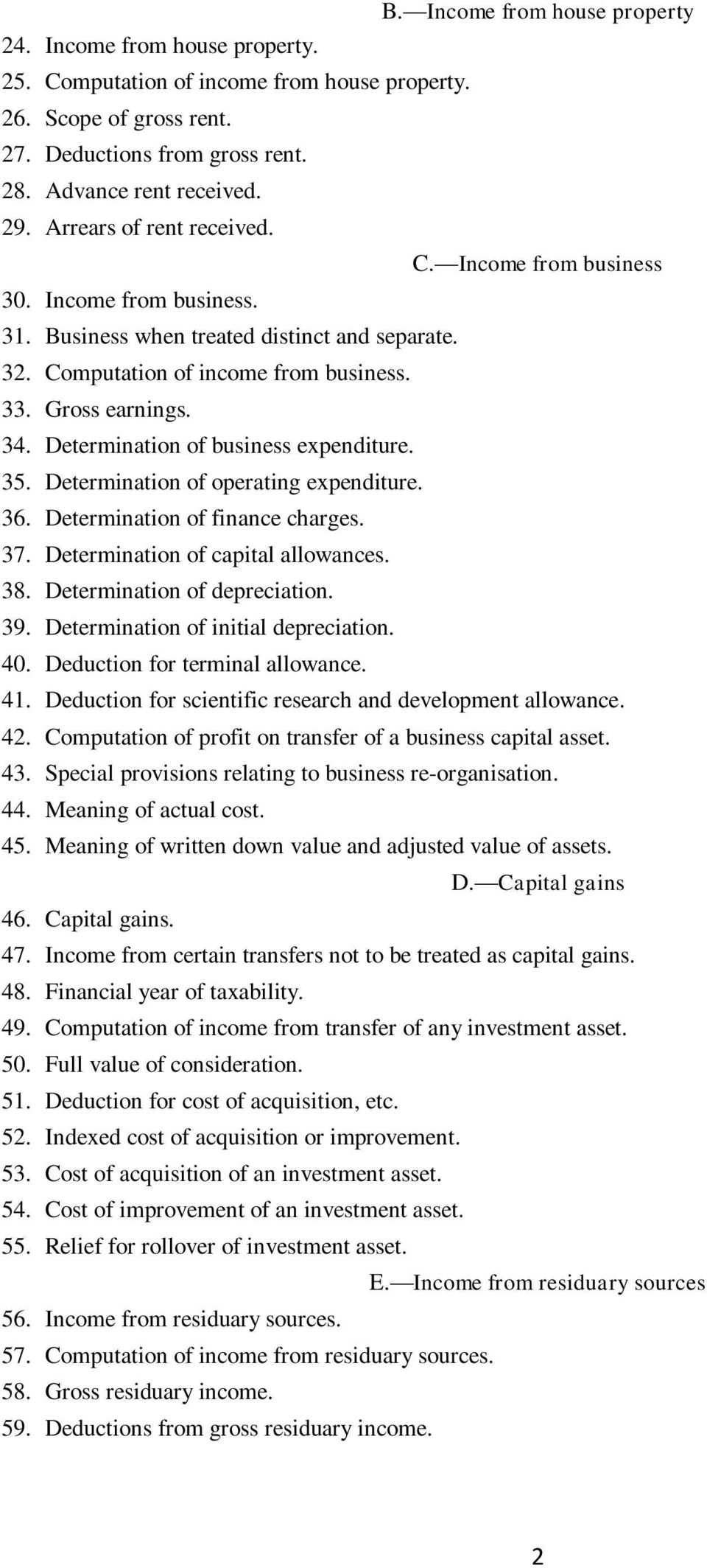 Determination of business expenditure. 35. Determination of operating expenditure. 36. Determination of finance charges. 37. Determination of capital allowances. 38. Determination of depreciation. 39.