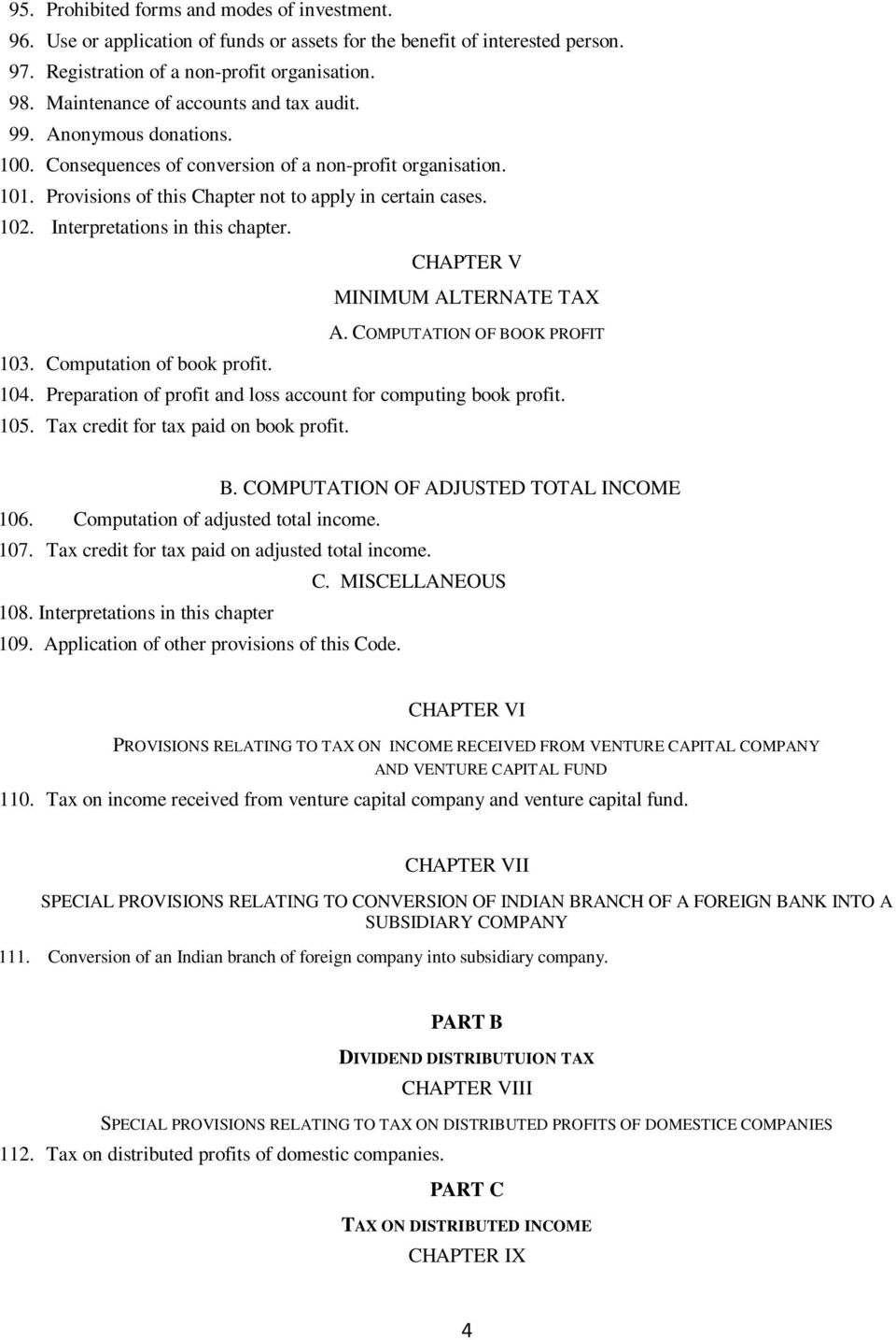 Interpretations in this chapter. CHAPTER V MINIMUM ALTERNATE TAX A. COMPUTATION OF BOOK PROFIT 103. Computation of book profit. 104. Preparation of profit and loss account for computing book profit.