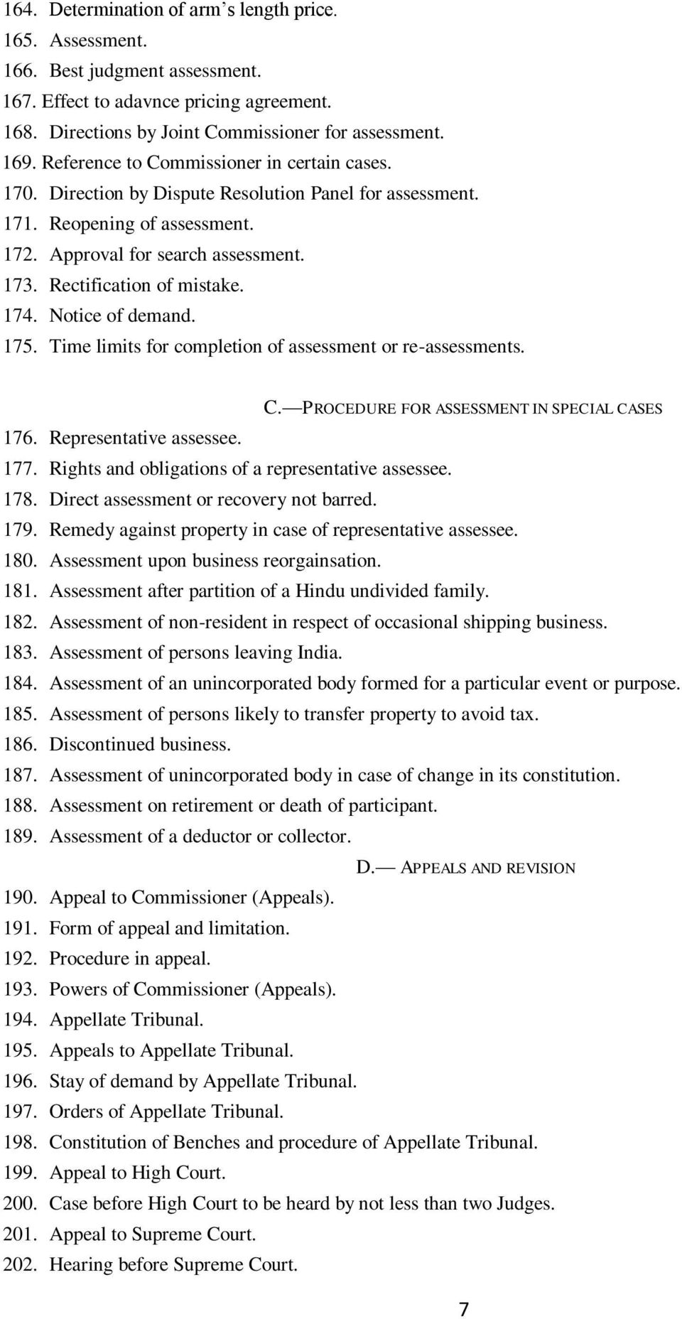 174. Notice of demand. 175. Time limits for completion of assessment or re-assessments. C. PROCEDURE FOR ASSESSMENT IN SPECIAL CASES 176. Representative assessee. 177.