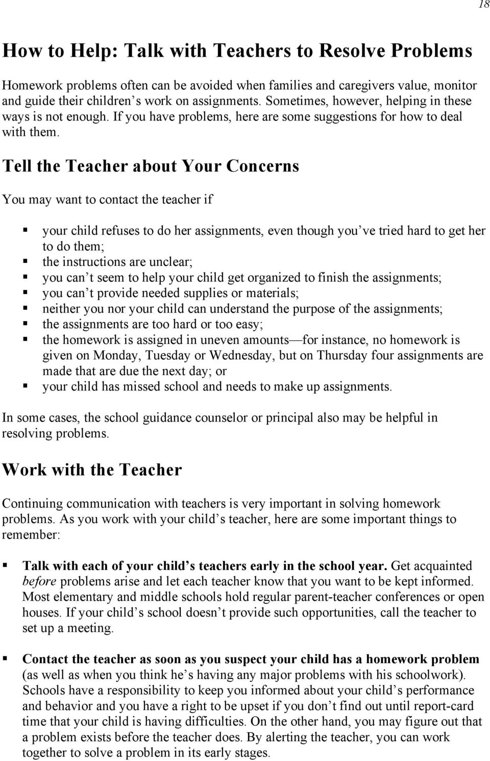 Tell the Teacher about Your Concerns You may want to contact the teacher if your child refuses to do her assignments, even though you ve tried hard to get her to do them; the instructions are