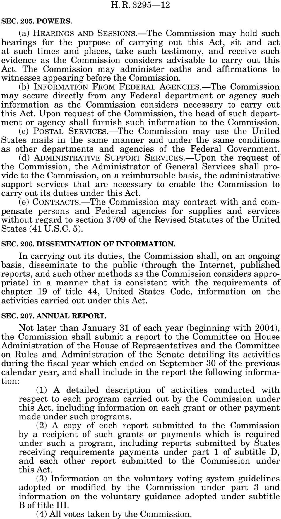 advisable to carry out this Act. The Commission may administer oaths and affirmations to witnesses appearing before the Commission. (b) INFORMATION FROM FEDERAL AGENCIES.