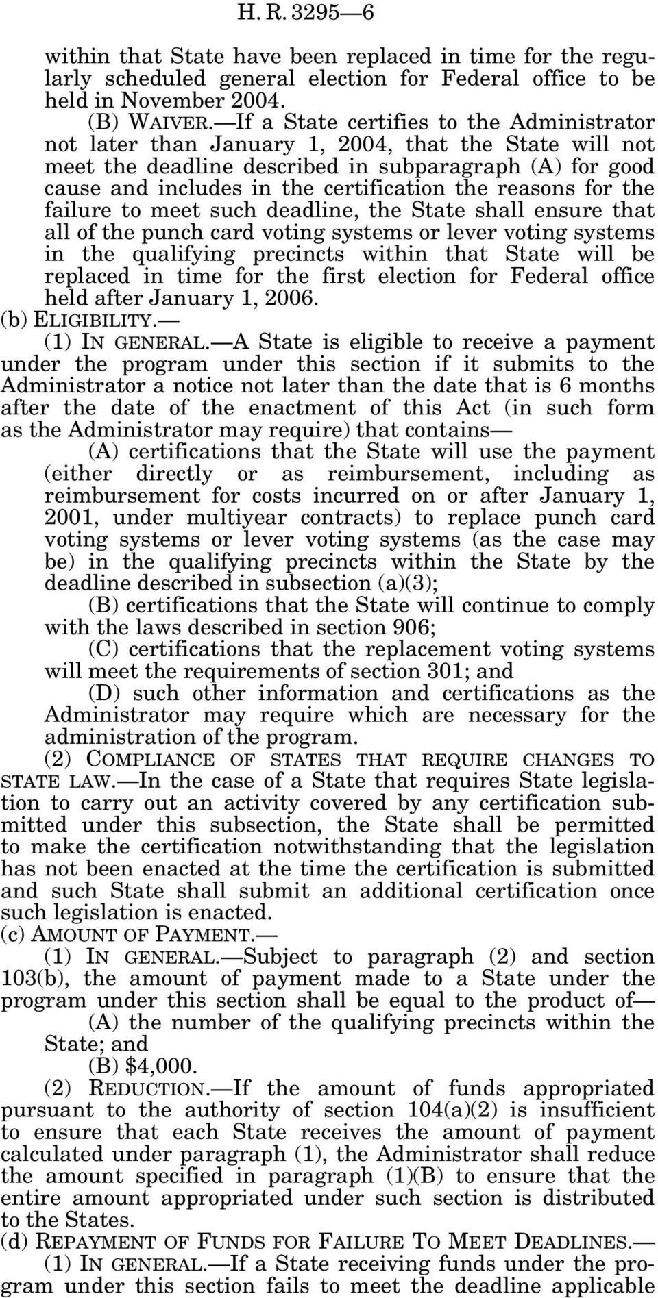 reasons for the failure to meet such deadline, the State shall ensure that all of the punch card voting systems or lever voting systems in the qualifying precincts within that State will be replaced