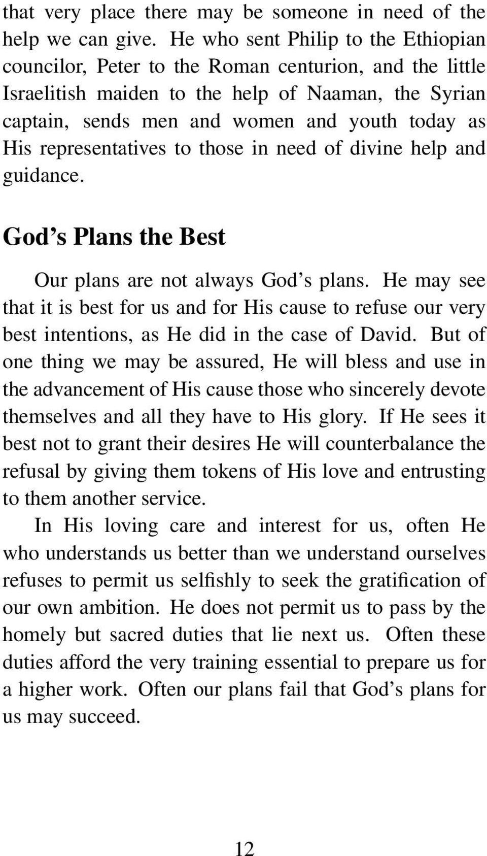 representatives to those in need of divine help and guidance. God s Plans the Best Our plans are not always God s plans.