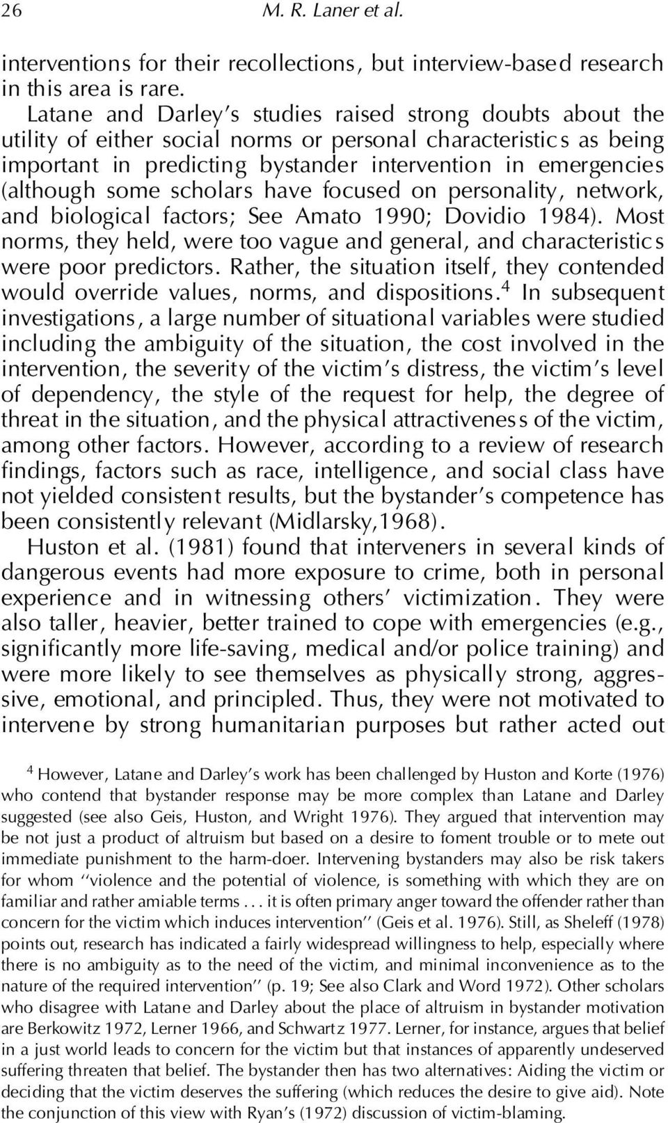 some scholars have focused on personality, network, and biological factors; See Amato 1990; Dovidio 1984). Most norms, they held, were too vague and general, and characteristic s were poor predictors.