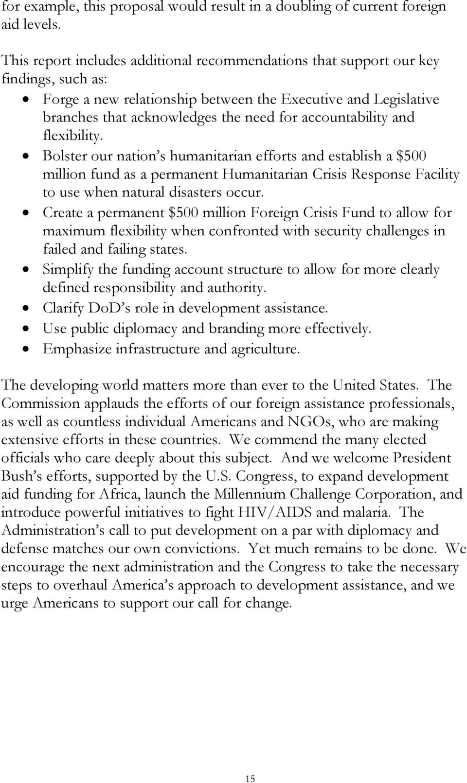 accountability and flexibility. Bolster our nation s humanitarian efforts and establish a $500 million fund as a permanent Humanitarian Crisis Response Facility to use when natural disasters occur.