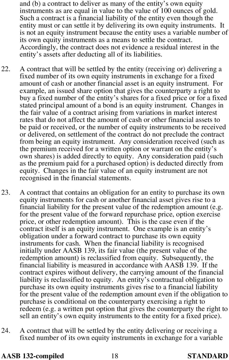 It is not an equity instrument because the entity uses a variable number of its own equity instruments as a means to settle the contract.