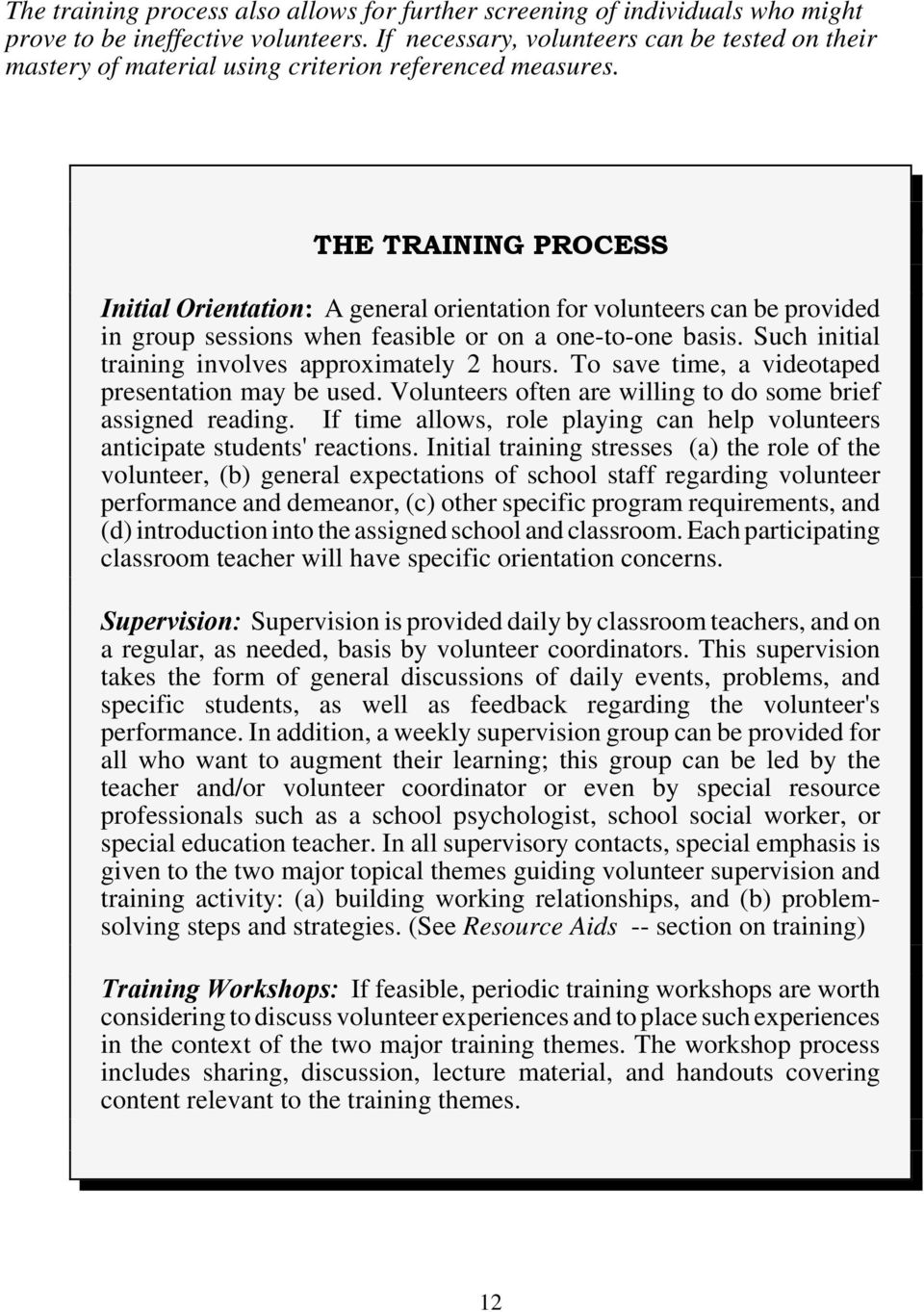 THE TRAINING PROCESS Initial Orientation: A general orientation for volunteers can be provided in group sessions when feasible or on a one-to-one basis.