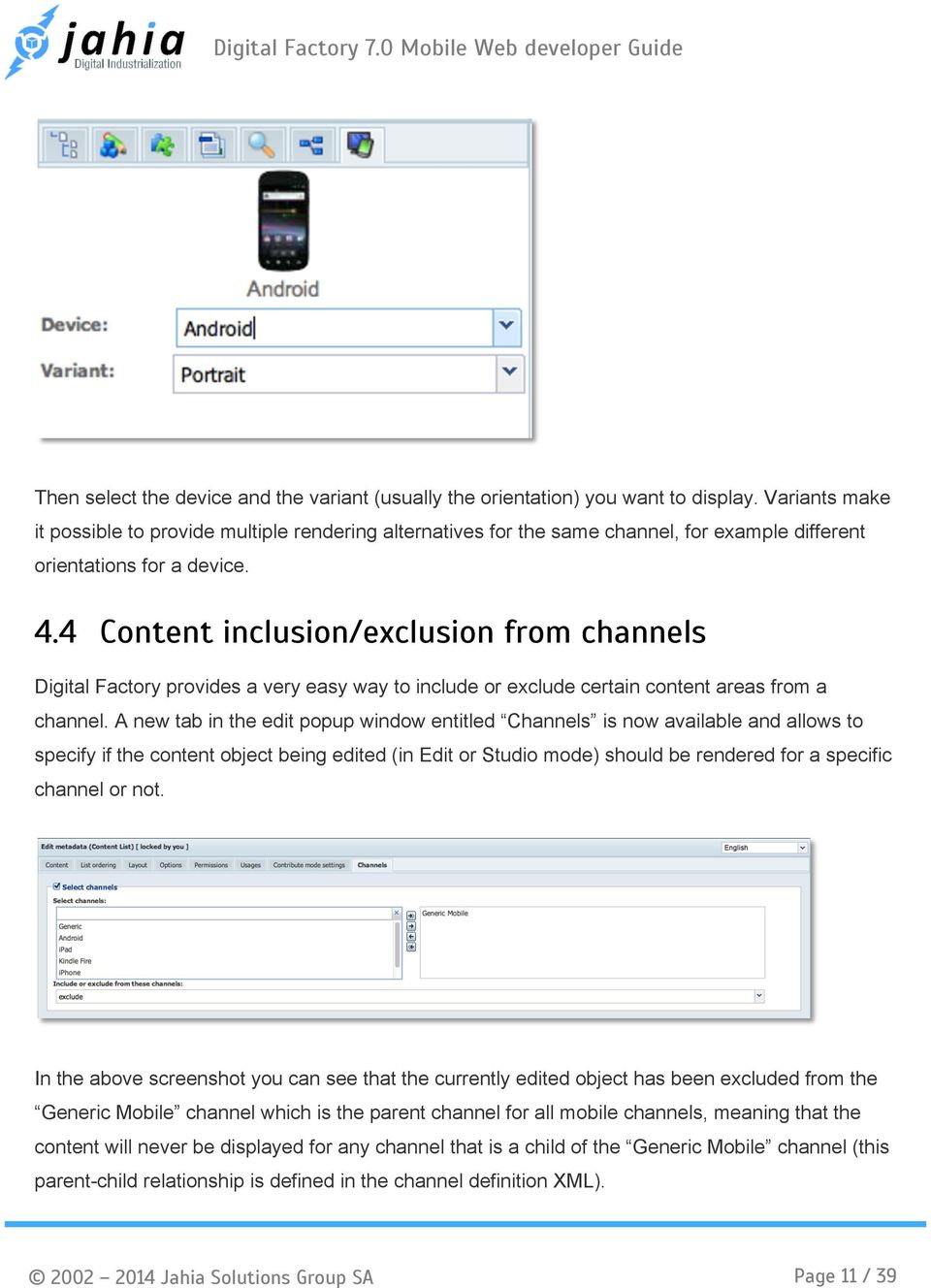4 Content inclusion/exclusion from channels Digital Factory provides a very easy way to include or exclude certain content areas from a channel.