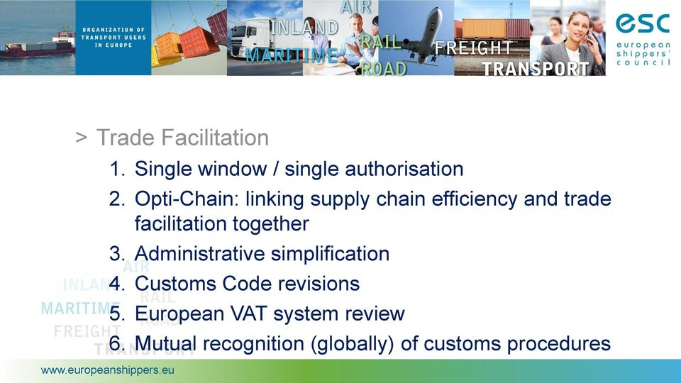together 3. Administrative simplification 4. Customs Code revisions 5.