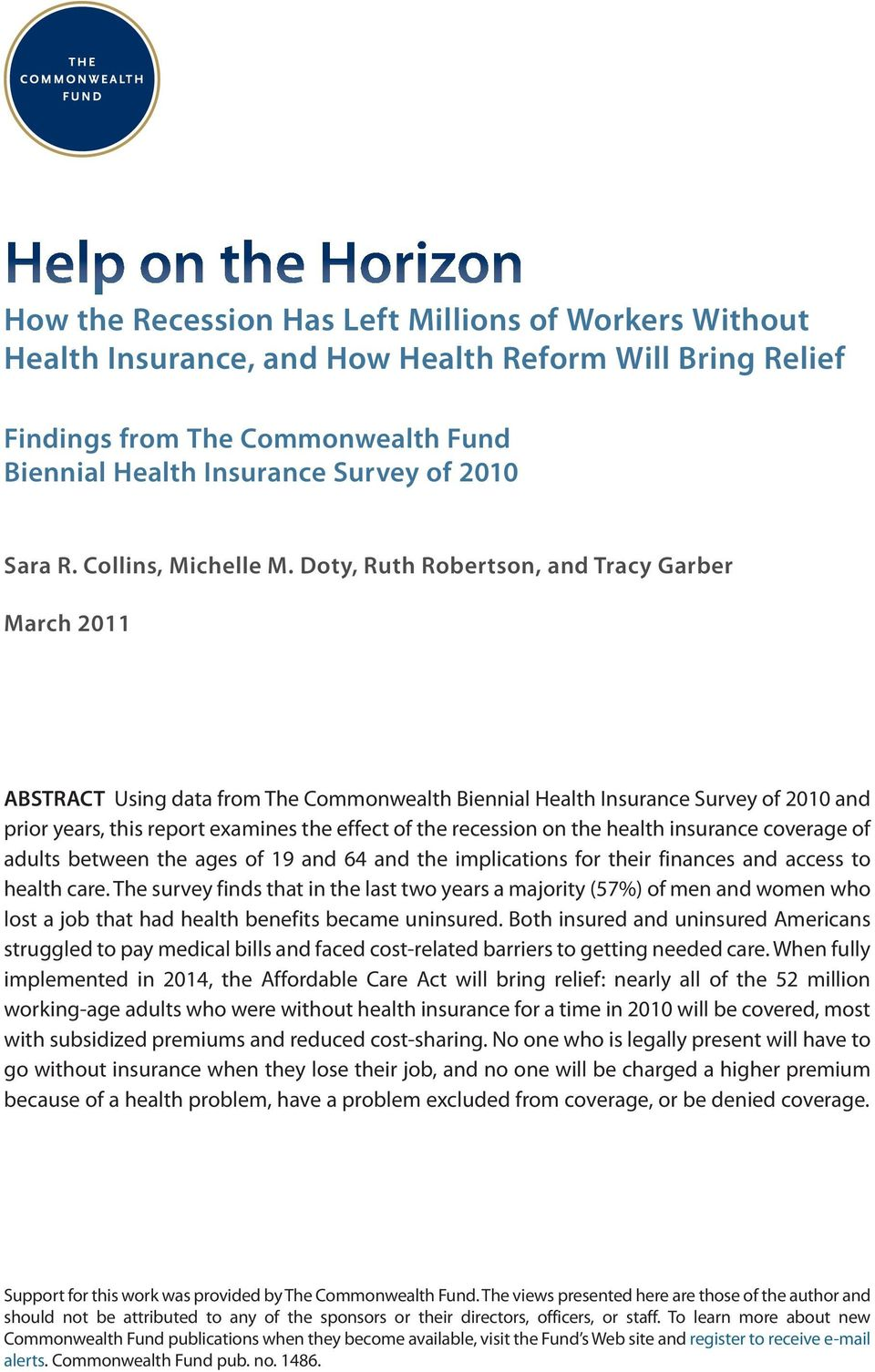 Doty, Ruth Robertson, and Tracy Garber March 2011 ABSTRACT Using data from The Commonwealth Biennial Health Insurance Survey of 2010 and prior years, this report examines the effect of the recession