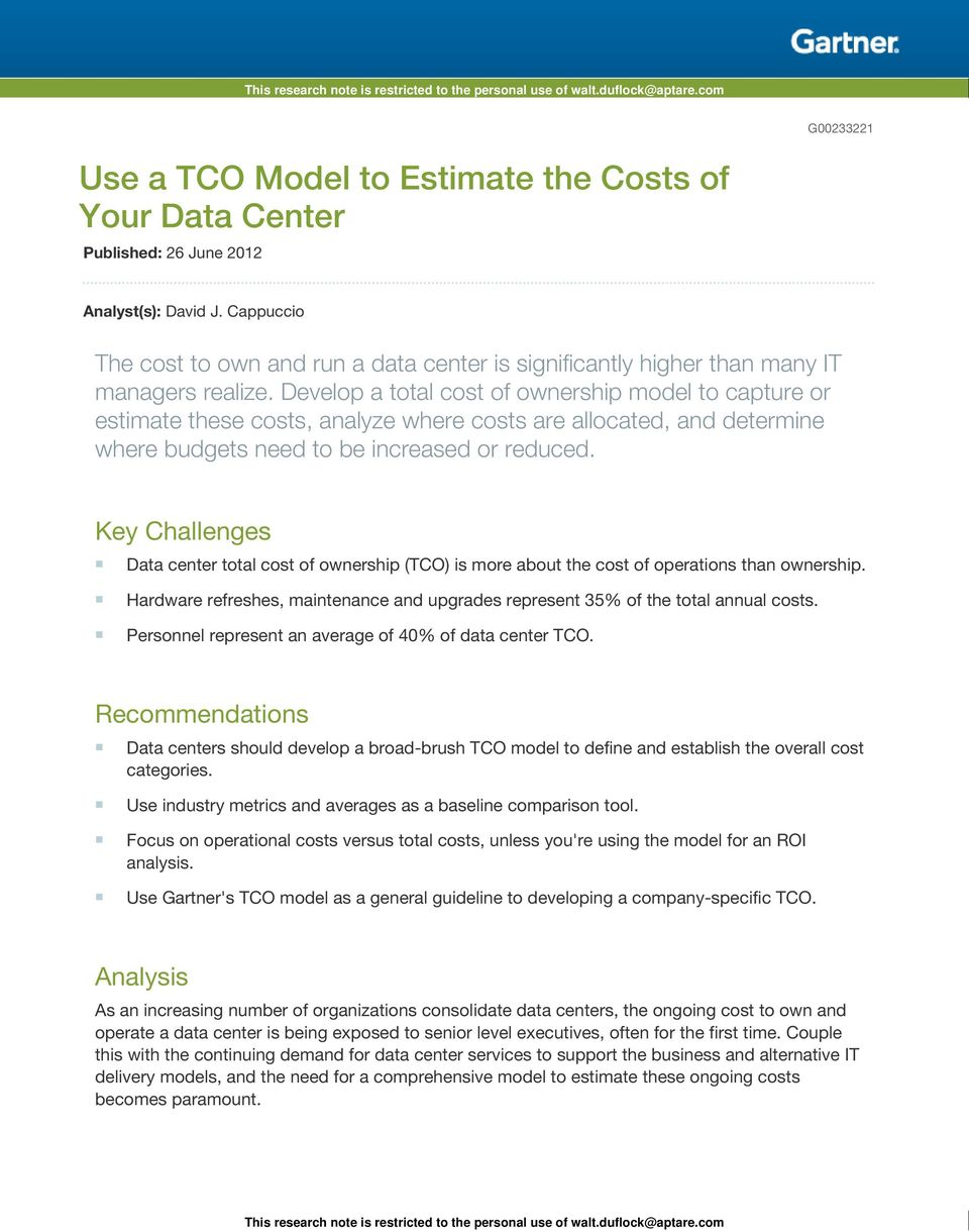 Develop a total cost of ownership model to capture or estimate these costs, analyze where costs are allocated, and determine where budgets need to be increased or reduced.