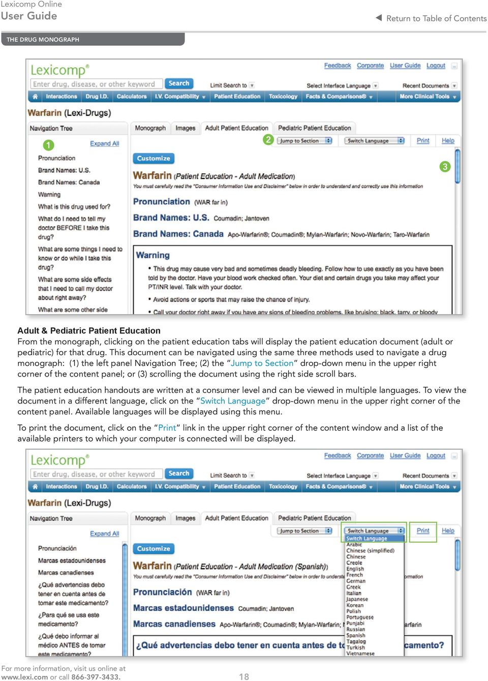 the content panel; or (3) scrolling the document using the right side scroll bars. The patient education handouts are written at a consumer level and can be viewed in multiple languages.
