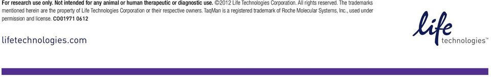 The trademarks mentioned herein are the property of Life Technologies Corporation or their