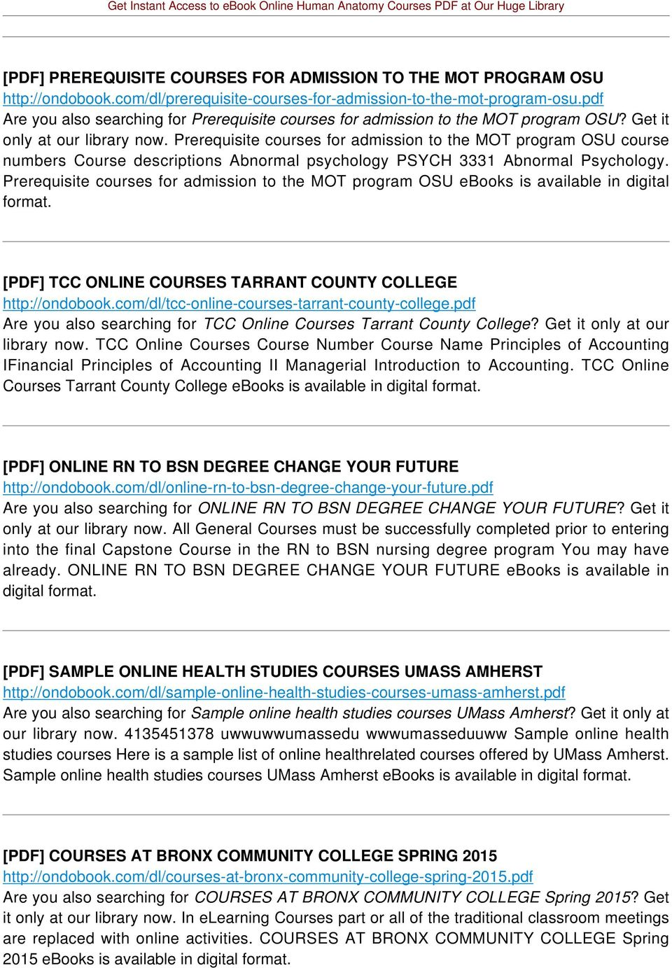 Prerequisite courses for admission to the MOT program OSU course numbers Course descriptions Abnormal psychology PSYCH 3331 Abnormal Psychology.