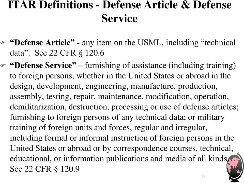 testing, repair, maintenance, modification, operation, demilitarization, destruction, processing or use of defense articles; furnishing to foreign persons of any technical data; or military training