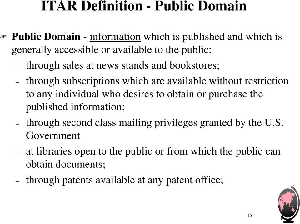 individual who desires to obtain or purchase the published information; through second class mailing privileges granted by the U.S.
