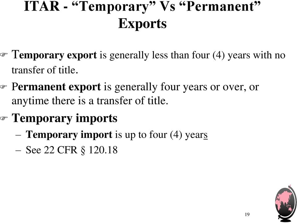 Permanent export is generally four years or over, or anytime there is a