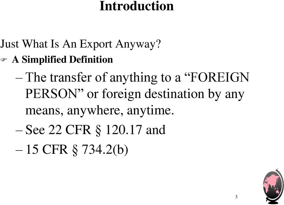 a FOREIGN PERSON or foreign destination by any