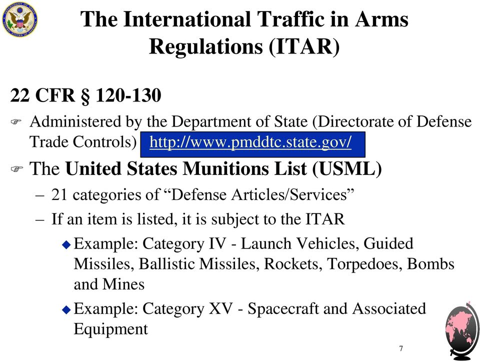 gov/ The United States Munitions List (USML) 21 categories of Defense Articles/Services If an item is listed, it is