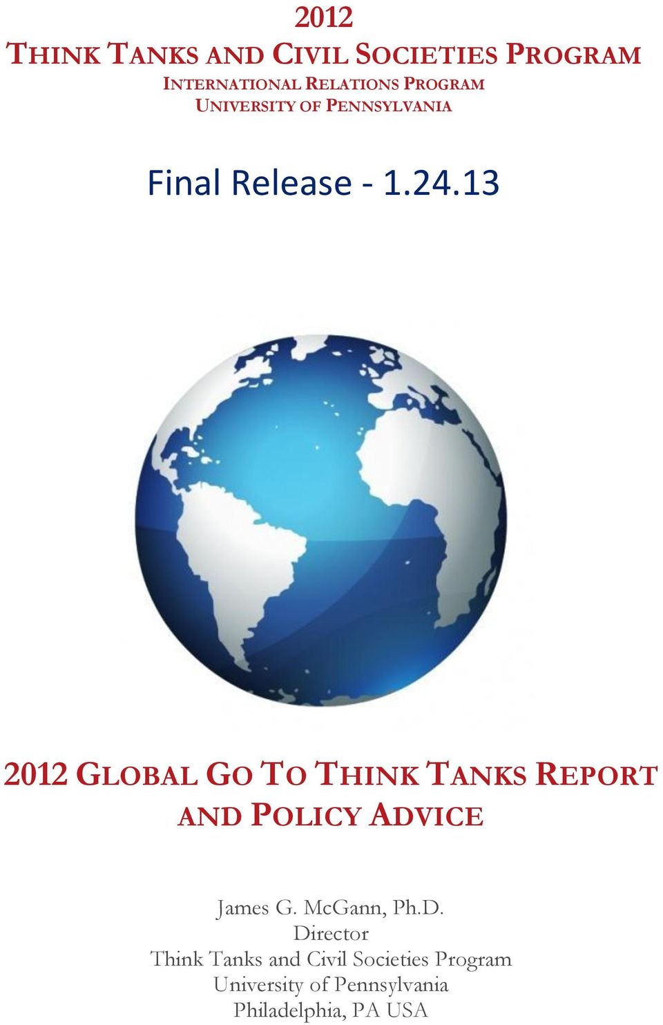 13 2012 GLOBAL GO TO THINK TANKS REPORT AND POLICY ADVICE James G.