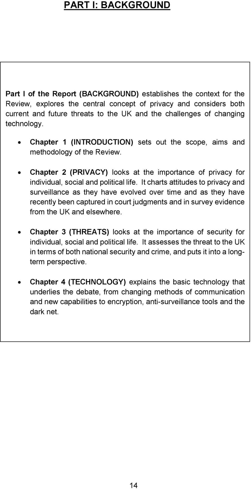 Chapter 2 (PRIVACY) looks at the importance of privacy for individual, social and political life.