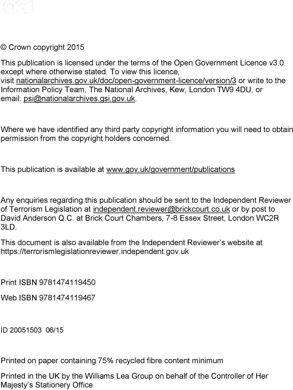 This publication is available at www.gov.uk/government/publications Any enquiries regarding this publication should be sent to the Independent Reviewer of Terrorism Legislation at independent.