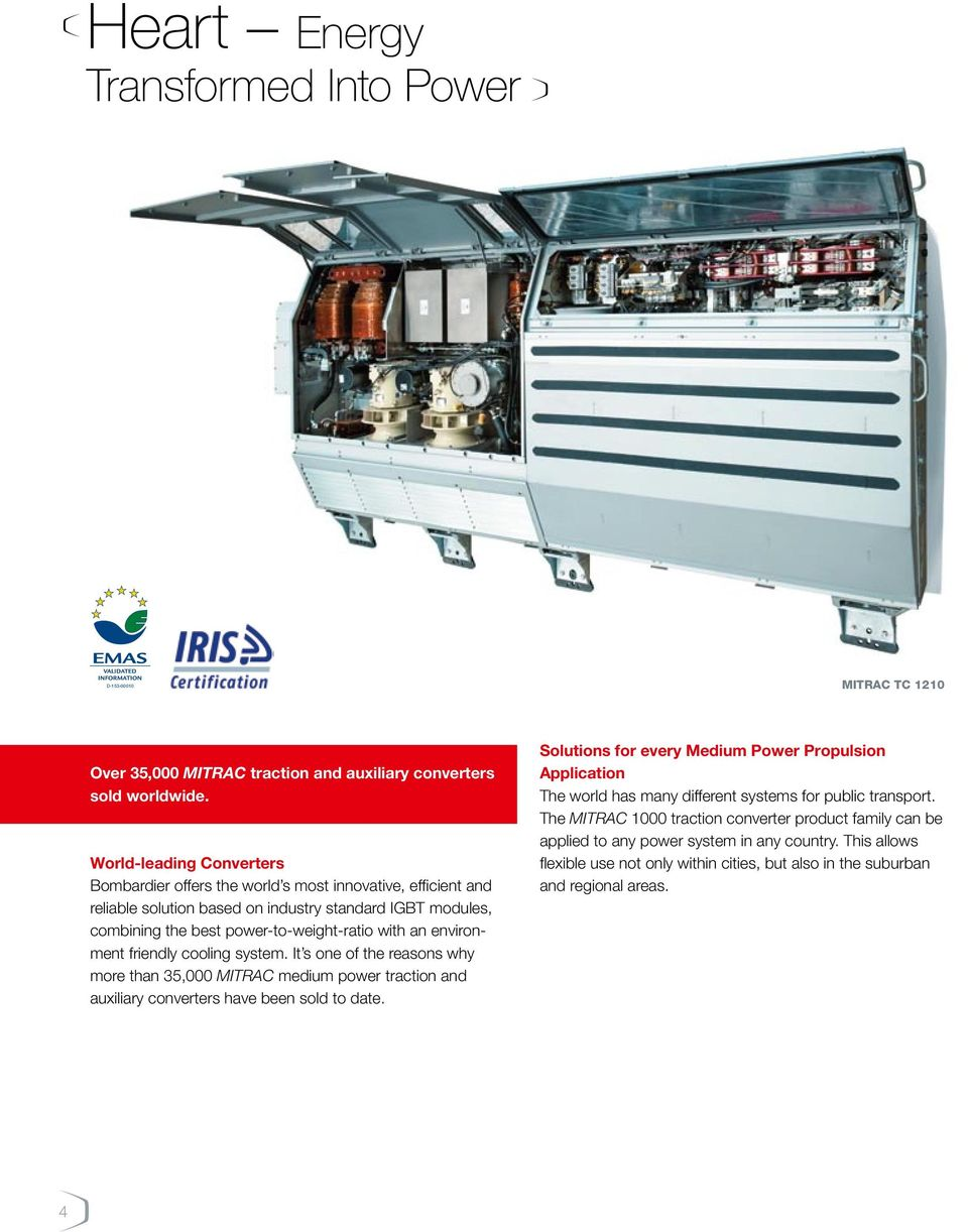 environment friendly cooling system. It s one of the reasons why more than 35,000 MITRAC medium power traction and auxiliary converters have been sold to date.