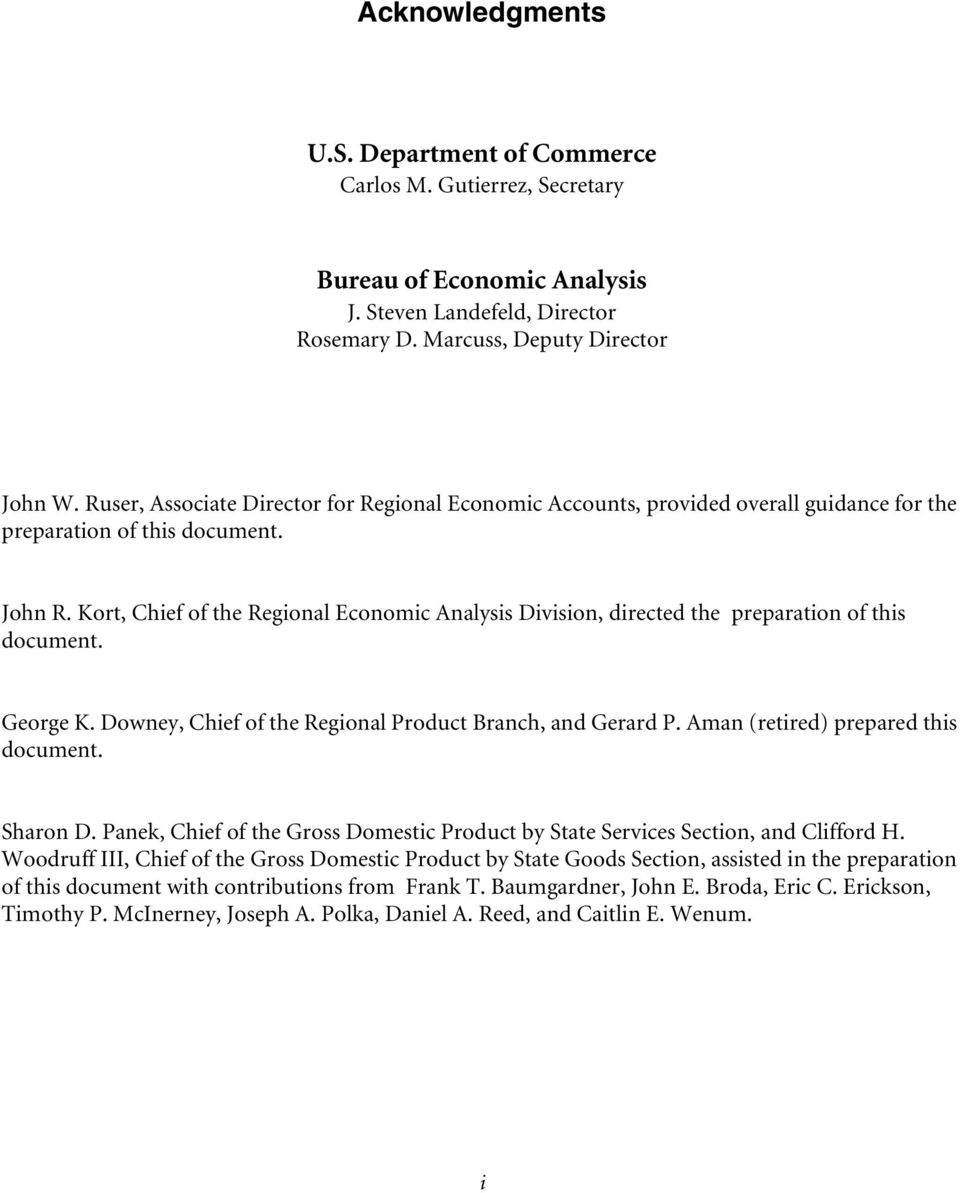 Kort, Chief of the Regional Economic Analysis Division, directed the preparation of this document. George K. Downey, Chief of the Regional Product Branch, and Gerard P.