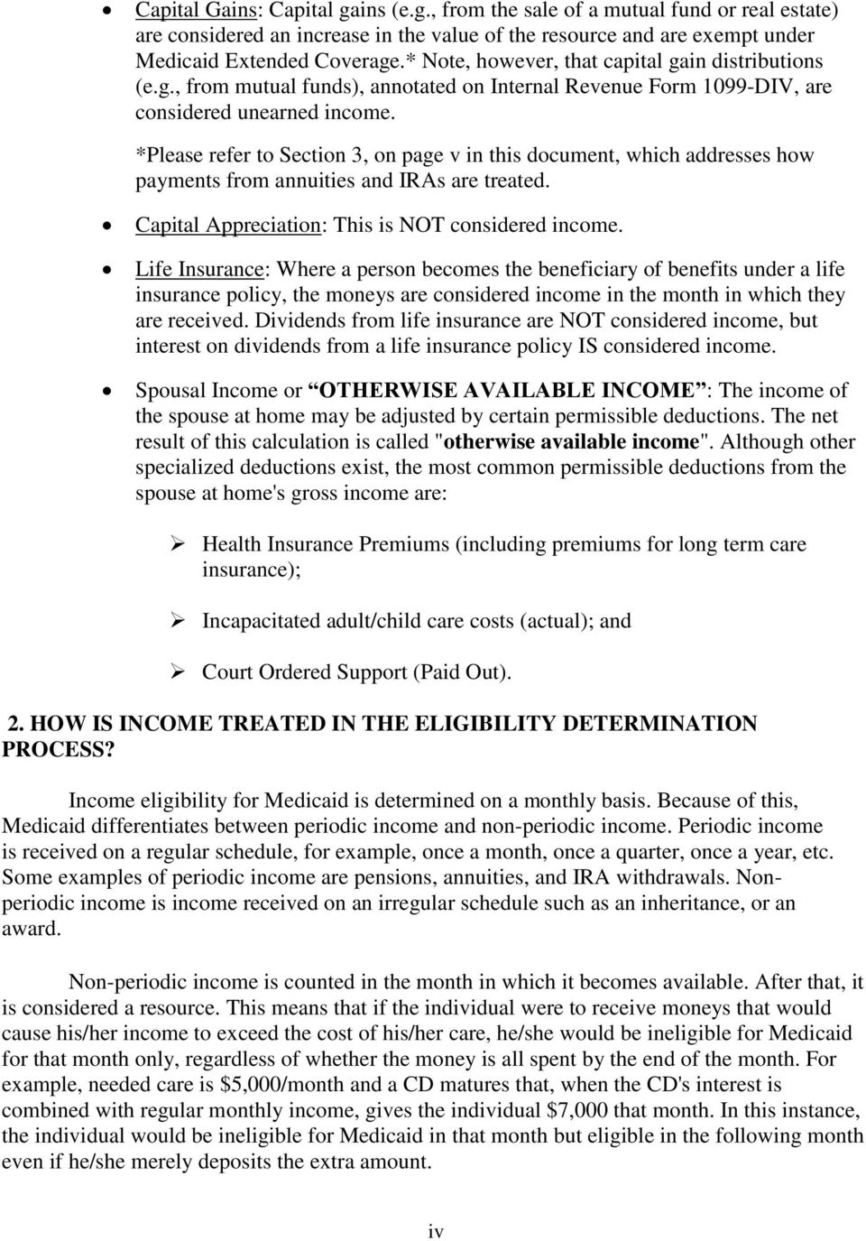 *Please refer to Section 3, on page v in this document, which addresses how payments from annuities and IRAs are treated. Capital Appreciation: This is NOT considered income.