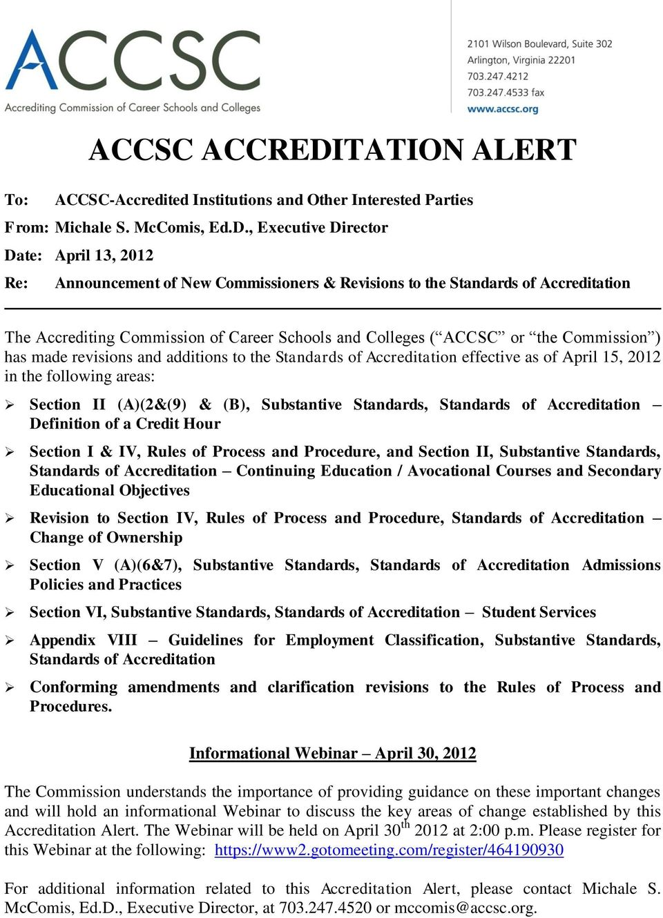 , Executive Director Date: Re: Announcement of New Commissioners & Revisions to the Standards of Accreditation The Accrediting Commission of Career Schools and Colleges ( ACCSC or the Commission )