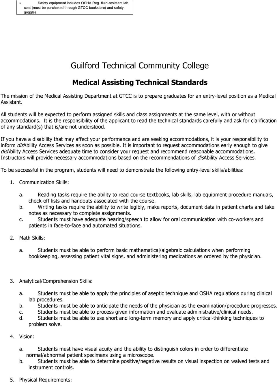 Department at GTCC is to prepare graduates for an entry-level position as a Medical Assistant.