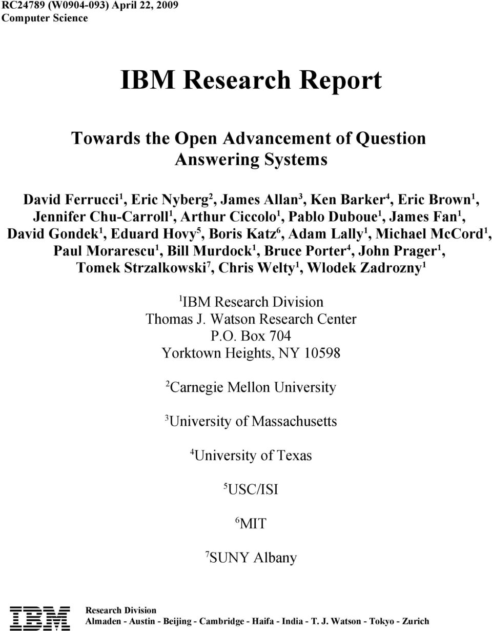 Bruce Porter 4, John Prager 1, Tomek Strzalkowski 7, Chris Welty 1, Wlodek Zadrozny 1 1 IBM Research Division Thomas J. Watson Research Center P.O.