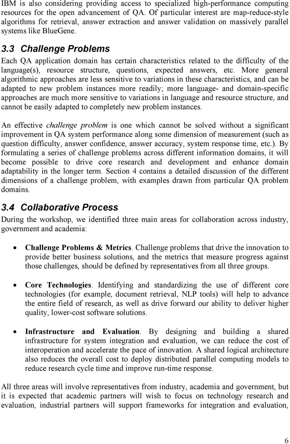 3 Challenge Problems Each QA application domain has certain characteristics related to the difficulty of the language(s), resource structure, questions, expected answers, etc.