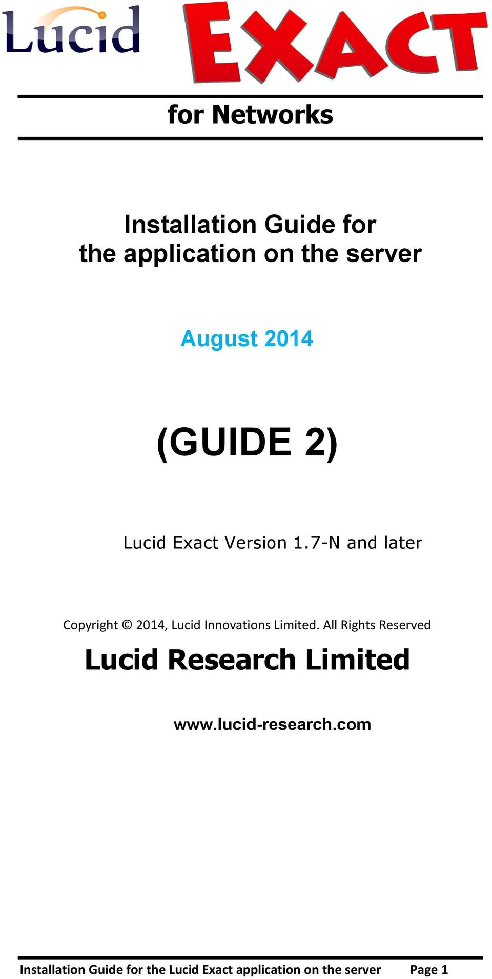 7-N and later Copyright 2014, Lucid Innovations Limited.