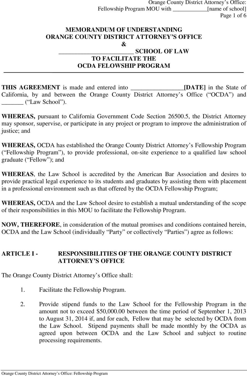5, the District Attorney may sponsor, supervise, or participate in any project or program to improve the administration of justice; and WHEREAS, OCDA has established the Orange County District