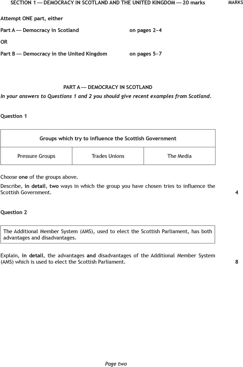 Question 1 Groups which try to influence the Scottish Government Pressure Groups Trades Unions The Media Choose one of the groups above.