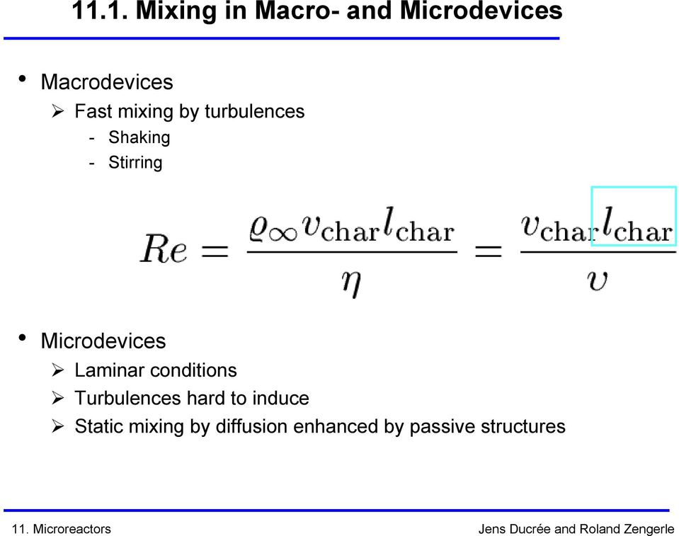 Microdevices Laminar conditions Turbulences hard to